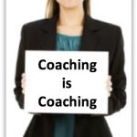 coaching is coaching