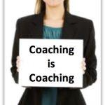 coaching is coaching