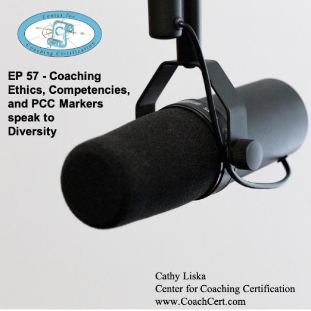 EP 57 - Coaching Ethics, Competencies, and PCC Markers speak to Diversity.jpg