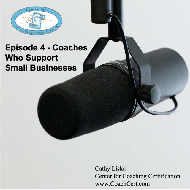 Episode 4 - Coaches Who Support Small Businesses.jpg