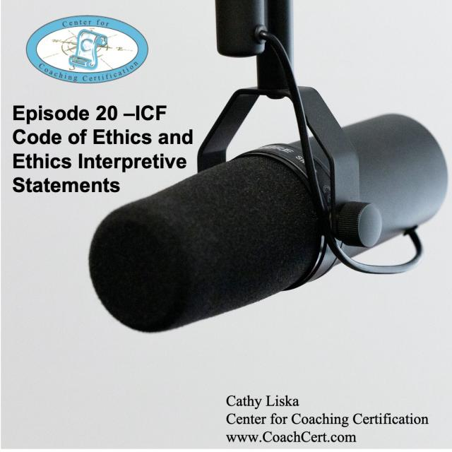 Episode 20 - ICF Code of Ethics and Ethics Interpretive Statements.jpg