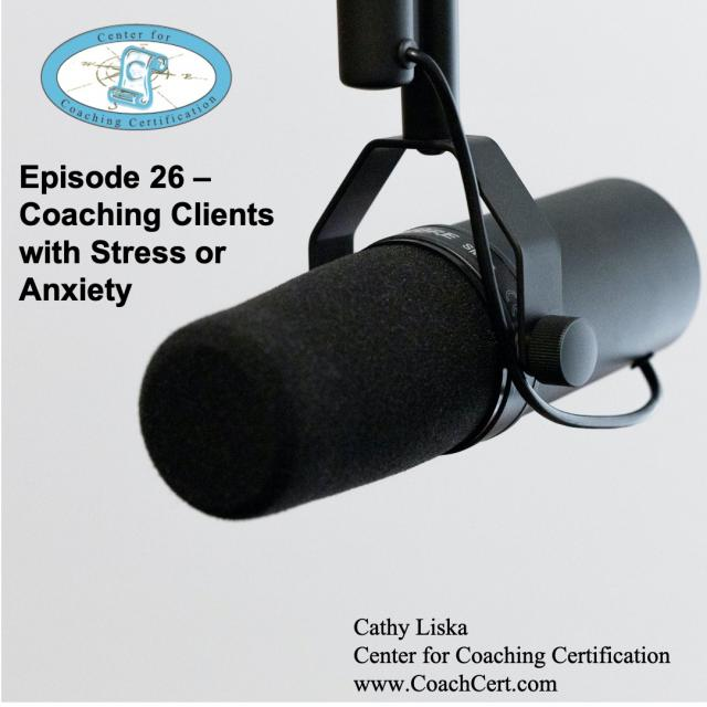 Episode 26 - Coaching Clients with Stress or Anxiety.jpg