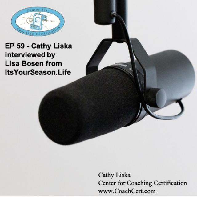 EP 59 - Cathy Liska interviewed by Lisa Bosen from ItsYourSeason.Life.jpg