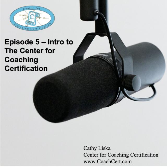 Episode 5 - Intro to the Center for Coaching Certification.jpg