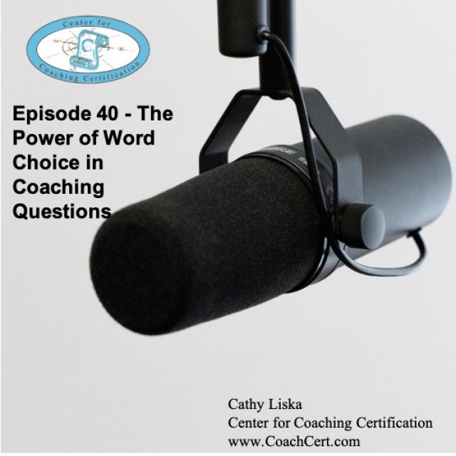 Episode 40 - The Power of Word Choice in Coaching Questions.jpg