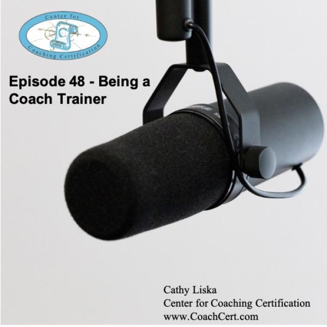 Episode 48 - Being a Coach Trainer.jpg