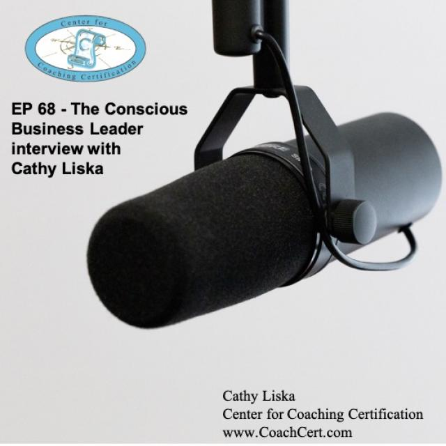 EP 68 - The Conscious Business Leader interview with Cathy Liska.jpg