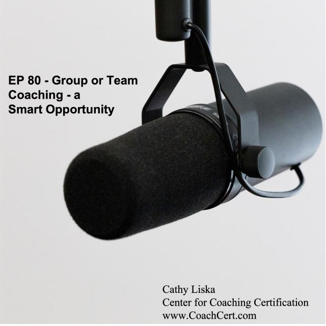 EP 80 - Group or Team Coaching - a Smart Opportunity.jpg