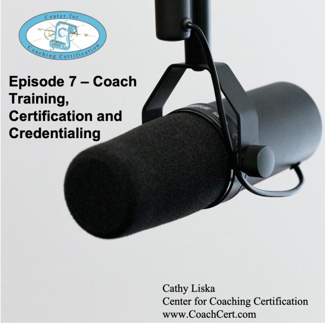 Episode 7 - Coach Training, Certification and Credentialing.jpg