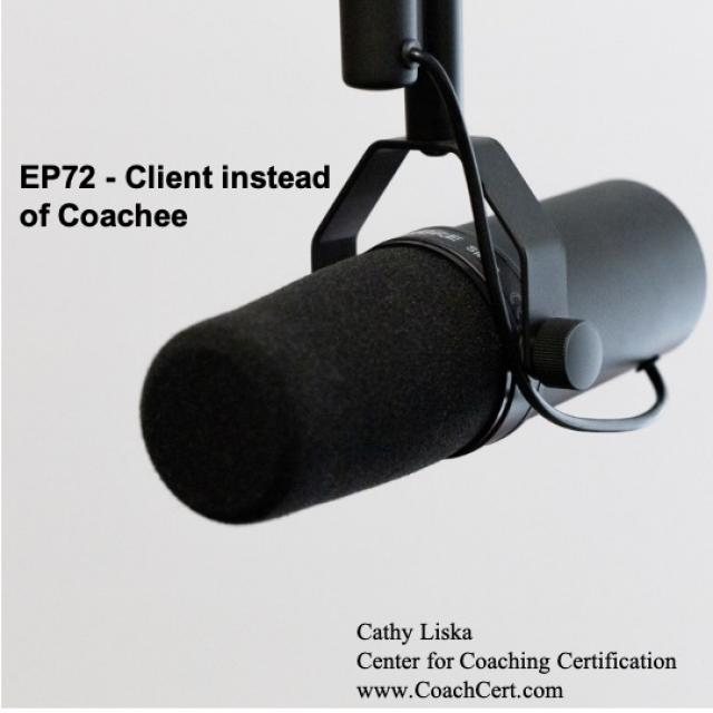EP72 - Client instead of Coachee.jpg